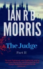 The Judge: Part 2 ebook by Ian Morris
