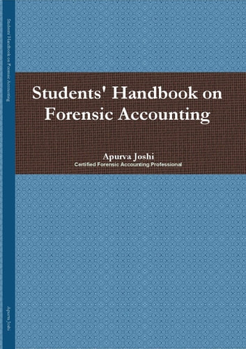 Students Handbook on Forensic Accounting - Forensic Accounting Textbook ebook by Apurva Joshi