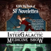Orson Scott Card's Intergalactic Medicine Show: Big Book of SF Novelettes audiobook by Orson Scott Card, Orson Scott Card, Wayne Wightman,...