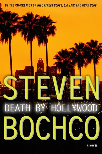Death by Hollywood - A Novel ebook by Steven Bochco