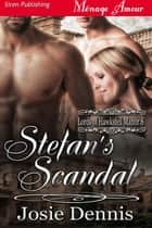 Stefan's Scandal ebook by Josie Dennis