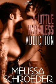 A Little Harmless Addiction ebook by Melissa Schroeder