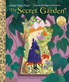 The Secret Garden ebook by Frances Gilbert, Brigette Barrager