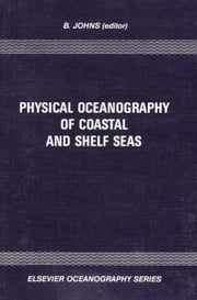 Physical Oceanography of Coastal and Shelf Seas ebook by Johns, B.