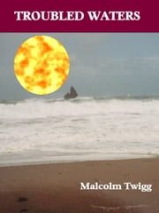 Troubled Waters ebook by Malcolm Twigg