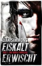 Eiskalt erwischt - Der 1. Joe Kurtz Thriller ebook by Dan Simmons