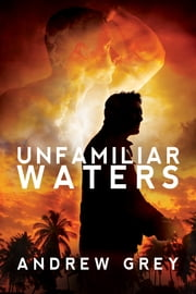 Unfamiliar Waters ebook by Andrew Grey