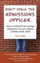 Don't Stalk the Admissions Officer ebook by Risa Lewak