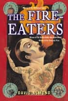 The Fire-Eaters eBook by David Almond