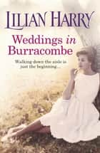 Weddings In Burracombe - The feel-good historical novel that will leave you with love in your heart this summer eBook by Lilian Harry