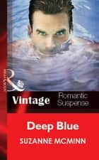 Deep Blue (Mills & Boon Vintage Romantic Suspense) ebook by Suzanne McMinn