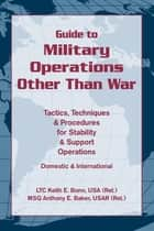 Guide to Military Operations Other Than War ebook by Keith E. Bonn USA,Anthony E. Baker USAR