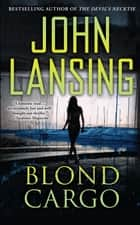 Blond Cargo ebook by John Lansing