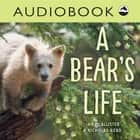 A Bear's Life ebook by Ian McAllister, Nicholas Read