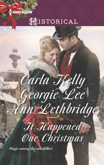 It Happened One Christmas - An Anthology ebook by Carla Kelly,Georgie Lee,Ann Lethbridge