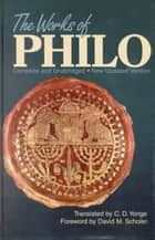 The Works Of Philo ebook by Philo,C.D. Yonge