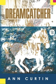 Dreamcatcher ebook by Ann Curtin