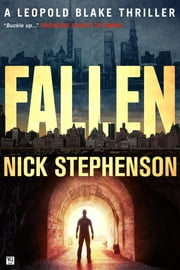 Fallen: A Leopold Blake Thriller ebook by Nick Stephenson