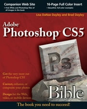 Photoshop CS5 Bible ebook by Lisa DaNae Dayley,Brad Dayley