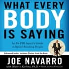 What Every BODY is Saying - An Ex-FBI Agent's Guide to Speed-Reading People audiobook by Joe Navarro, Marvin Karlins, Paul Costanzo