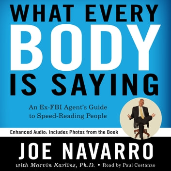 What Every BODY is Saying - An Ex-FBI Agent's Guide to Speed-Reading People audiobook by Joe Navarro,Marvin Karlins