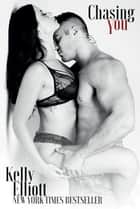 Chasing You ebook by Kelly Elliott
