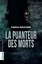 La Puanteur des morts ebook by Camille Bouchard