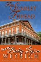 The Scarlet Thread ebook by Becky Lee Weyrich