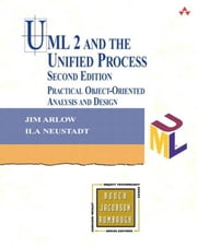 UML 2 and the Unified Process: Practical Object-Oriented Analysis and Design ebook by Arlow, Jim