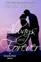 Always and Forever (Serenity Point #2) ebook by Harper Bentley