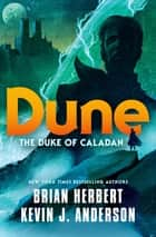 Dune: The Duke of Caladan ebook by Brian Herbert, Kevin J. Anderson
