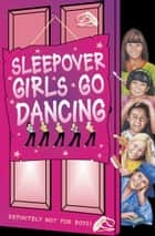 Sleepover Girls Go Dancing (The Sleepover Club, Book 45) ebook by Harriet Castor