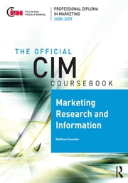 CIM Coursebook 08/09 Marketing Research and Information ebook by Matthew Housden