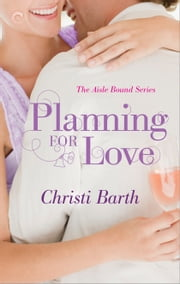Planning for Love ebook by Christi Barth