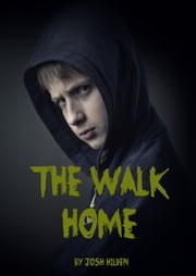 The Walk Home ebook by Josh Hilden