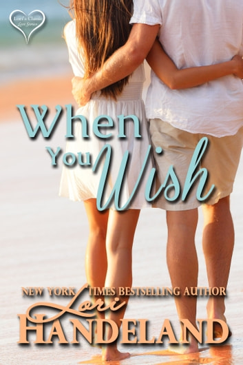 When You Wish - A Feel Good Classic Contemporary Romance ebook by Lori Handeland