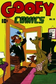 Goofy Comics, Number 18, Truant Officer ebook by Yojimbo Press LLC,Better/Nedor/Standard/Pines