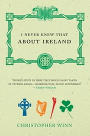 I Never Knew That About Ireland ebook by Christopher Winn