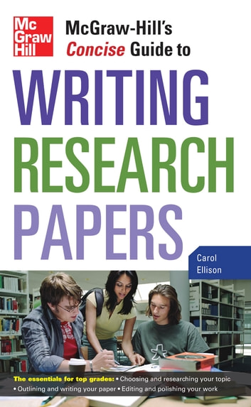 McGraw Hillu0027s Concise Guide To Writing Research Papers Ebook By Carol  Ellison