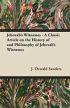 Jehovah's Witnesses - A Classic Article on the History of and Philosophy of Jehovah's Witnesses ebook by J. Oswald Sanders