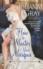 How to Master Your Marquis ebook by Juliana Gray