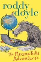 The Meanwhile Adventures ebook by Roddy Doyle
