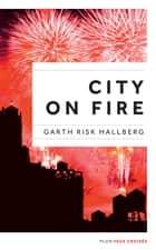 City on fire, édition française ebook by Garth RISK HALLBERG,Elisabeth PEELLAERT