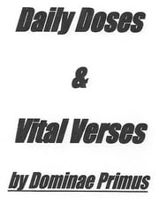 Daily Doses & Vital Verses ebook by Dominae Primus