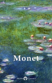 Collected Works of Claude Monet (Delphi Classics) ebook by Claude Monet,Delphi Classics
