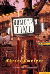 Bombay Time - A Novel ebook by Thrity Umrigar