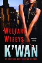 Welfare Wifeys ebook by K'wan