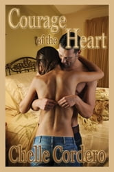 Courage of the Heart ebook by Chelle Cordero