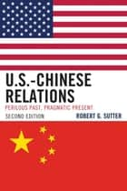 U.S.-Chinese Relations ebook by Robert G. Sutter