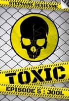 Toxic - épisode 5 ebook by Stéphane Desienne